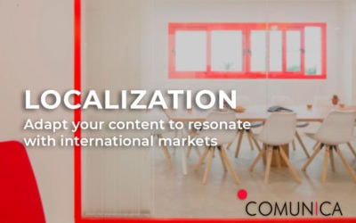 Localization – Adapt your content to resonate with international markets