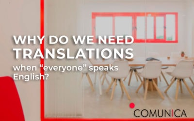 "Why do we need translations when ""everyone"" speaks English?"